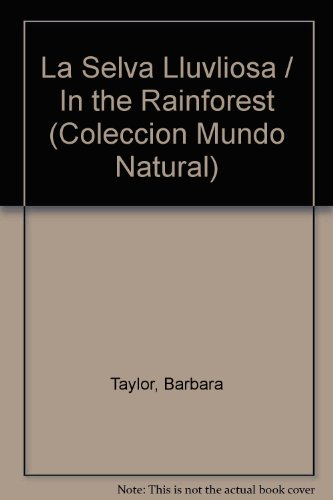 En LA Selva Lluviosa (Natural World Series) por Barbara Taylor