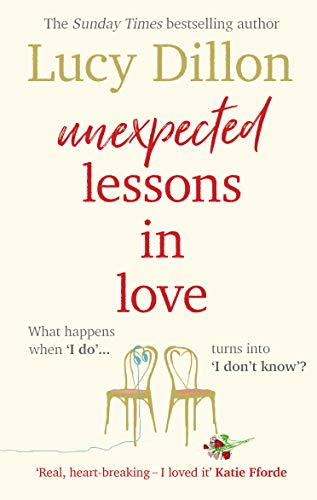 Unexpected Lessons in Love: What happens when 'I do' turns into 'I don't know'? by [Dillon, Lucy]
