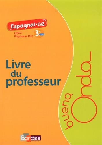 Espagnol 3e A1+>A2 Buena Onda : Livre du professeur