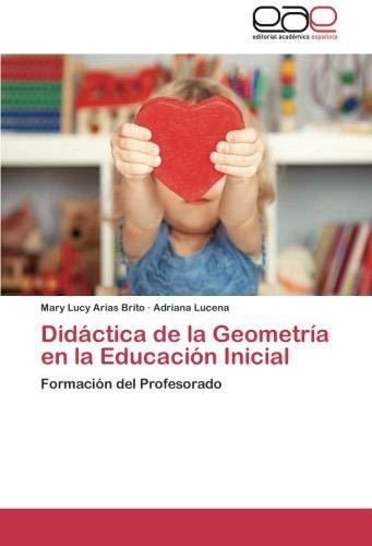 Didactica de La Geometria En La Educacion Inicial por Mary Lucy Arias Brito