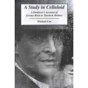 Study in Celluloid: A Producer's Account of Jeremy Brett as Sherlock Holmes por Michael Cox