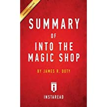 Summary of Into the Magic Shop: by James R. Doty | Includes Analysis
