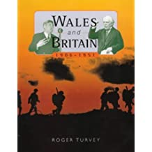 Wales And Britain, 1906-1951 by Roger Turvey (1997-04-01)