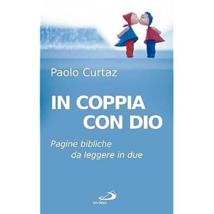 In Coppia Con Dio. Pagine Bibliche Da Leggere In Due