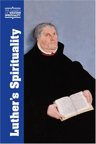 Luther's Spirituality (Classics of Western Spirituality (Paperback)) by Martin Luther (2007-03-01) par Martin Luther