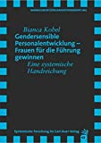 Gendersensible Personalentwicklung – Frauen für die Führung gewinnen: Eine systemische Handreichung (Verlag für systemische Forschung)