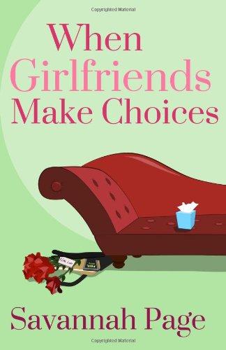 When Girlfriends Make Choices