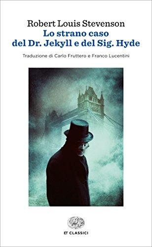 Lo strano caso del Dr. Jekyll e del Sig. Hyde (Einaudi): Traduzione di Carlo Fruttero e Franco Lucentini (Einaudi tascabili. Classici)