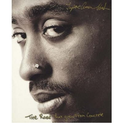 [(The Rose That Grew from Concrete)] [Author: Tupac Shakur] published on (October, 2003)