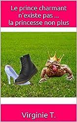 Le prince charmant n'existe pas ... la princesse non plus