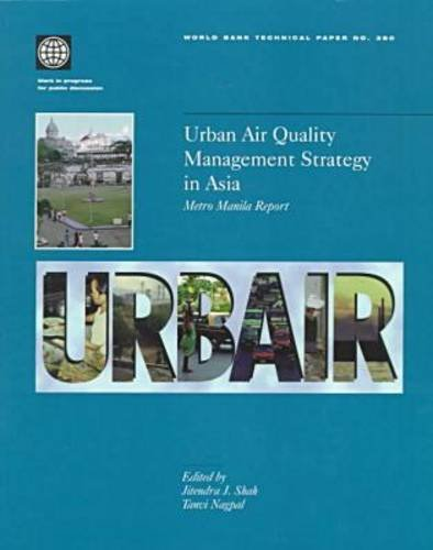 Urban Air Quality Management Strategy in Asia: Metro Manila Report (World Bank Technical Paper)