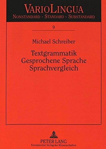 Textgrammatik - Gesprochene Sprache - Sprachvergleich: Proformen im gesprochenen Französischen und Deutschen (Variolingua. Nonstandard - Standard - Substandard)