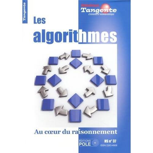 Les algorithmes : Au coeur du raisonnement - Hors série, n° 37