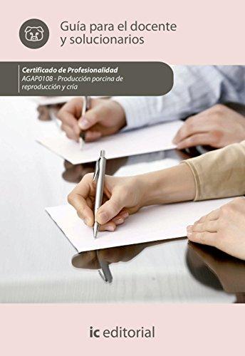 Producción porcina de reproducción y cría. agap0108 - guía para el docente y solucionarios por S.L. Innovación y Cualificación