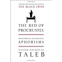 The Bed of Procrustes: Philosophical and Practical Aphorisms by Taleb, Nassim Nicholas (2010) Hardcover