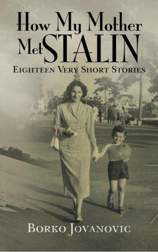 How My Mother Met Stalin: Eighteen very short stories by Borko Jovanovic (2011-10-07)