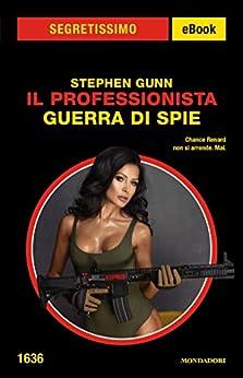 Il Professionista - Guerra di spie  (Segretissimo) di [Gunn, Stephen]
