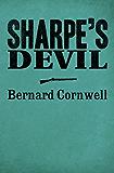 Sharpe's Devil: Napoleon and South America, 1820-1821 (The Sharpe Series, Book 21)