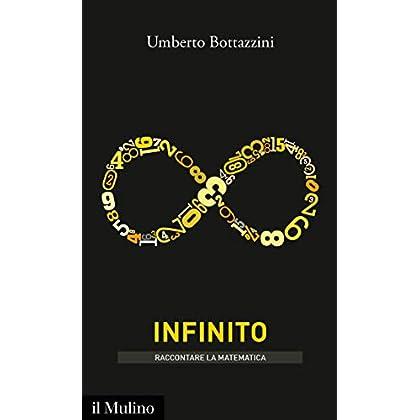 Infinito (Intersezioni. Raccontare La Matematica)