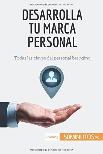 Desarrolla tu marca personal: Todas las claves del personal branding por 50Minutos.es