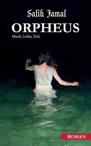 Buchseite und Rezensionen zu 'Orpheus: Musik, Liebe, Tod.' von Salih Jamal