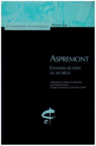 Aspremont : Chanson de geste du XIIe siècle par François Suard