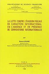 La Lutte contre l'évasion fiscale de caractère international en l'absence et en présence de conventions internationales