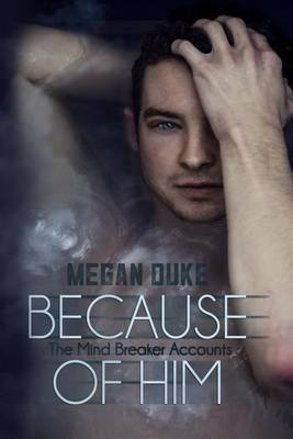 [Because of Him] (By (author)  Megan Duke) [published: August, 2015]