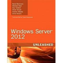 Windows Server 2012 Unleashed by Rand Morimoto (16-Sep-2012) Hardcover