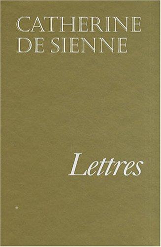 Lettres de sainte Catherine de Sienne : Tome 1