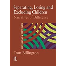 Separating, Losing Excluding Children (Master Classes in Education)