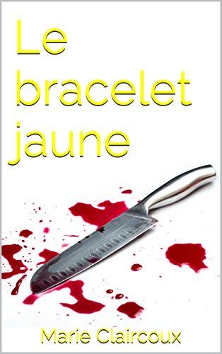 Le bracelet jaune (French Edition)
