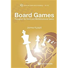 Board Games: Throughout the History and Multidimensional Spaces (Series on Knots & Everything)