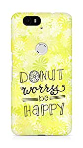 AMEZ donut dont worry be happy Back Cover For Huawei Nexus 6P