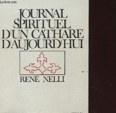 Journal spirituel d'un cathare d'aujourd'hui par René NELLI
