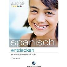 audio junior spanisch - entdecken: Der spannende Spanischkurs für Kinder