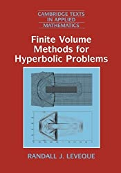 Finite Volume Methods for Hyperbolic Problems (Cambridge Texts in Applied Mathematics, Band 31)