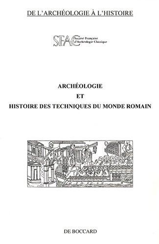 Archéologie et histoire des techniques du monde romain
