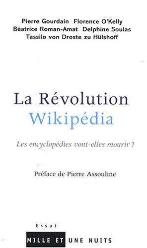 La Révolution Wikipédia : Les encyclopédies von...