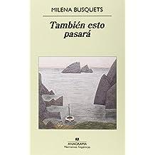 También esto pasará (Narrativas hispánicas) de Milena Busquets Tusquets (15 ene 2015) Tapa blanda