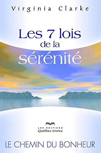 Les 7 lois de la sérénité (4e édition) par Virginia Clarke