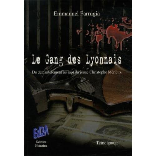 Le gang des Lyonnais : Du démantèlement au rapt du jeune Christophe Mérieux