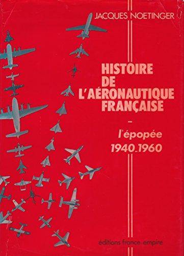 Histoire de l'aéronautique française : L'épopée 1940-1960