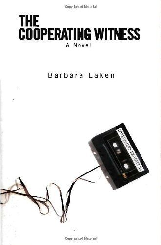 Cooperating Witness: A Novel by Barbara Laken (2009-11-03)