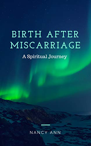 Book cover image for Birth After Miscarriage: A Spiritual Journey