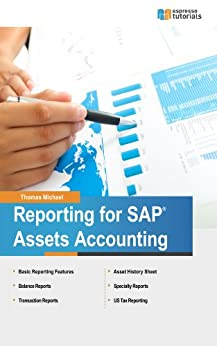 Reporting for SAP Asset Accounting (English Edition) von [Michael, Thomas]