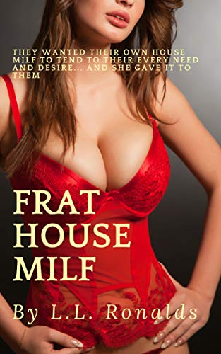 Frat House MILF: The House MILF and the Gang (English Edition) Womens Frat House