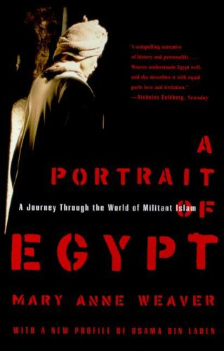 A Portrait of Egypt: A Journey Through the World of Militant Islam (English Edition)