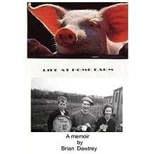 [ LIFE AT HOME FARM ] Dawtrey, Brian (AUTHOR ) Jun-05-2013 Paperback