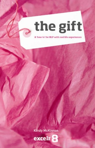 The Gift: A 'how To' for NLP with Real Life Examples from Students.  It Covers Mindset and Techniques with Applications in Business, Education, Sport and Personal Development